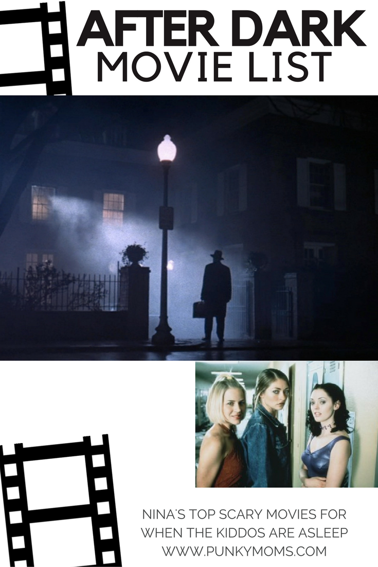 Nina picks her top after dark, scary movie list to watch when the kids are in bed. Ready to get creeped out?? Just don't open that door okay?