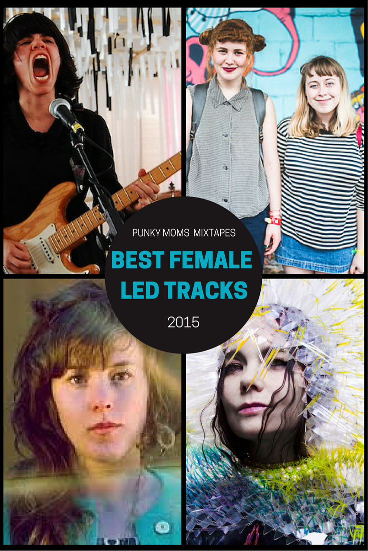 Listen to the Best Female Led Tracks of 2015. Full of strong female musicians. A little bit riot grrrl, a little bit folk, and everything in between.