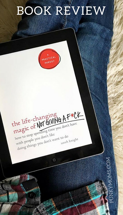 Our review of the new book from Sarah Knight, The Life Changing magic of not giving a f*ck