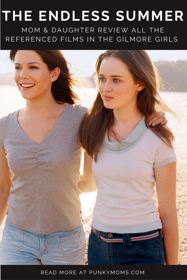 Mom and Teen Review The Movies Referenced in The Gilmore Girls. The Endless Summer is the next in that series.