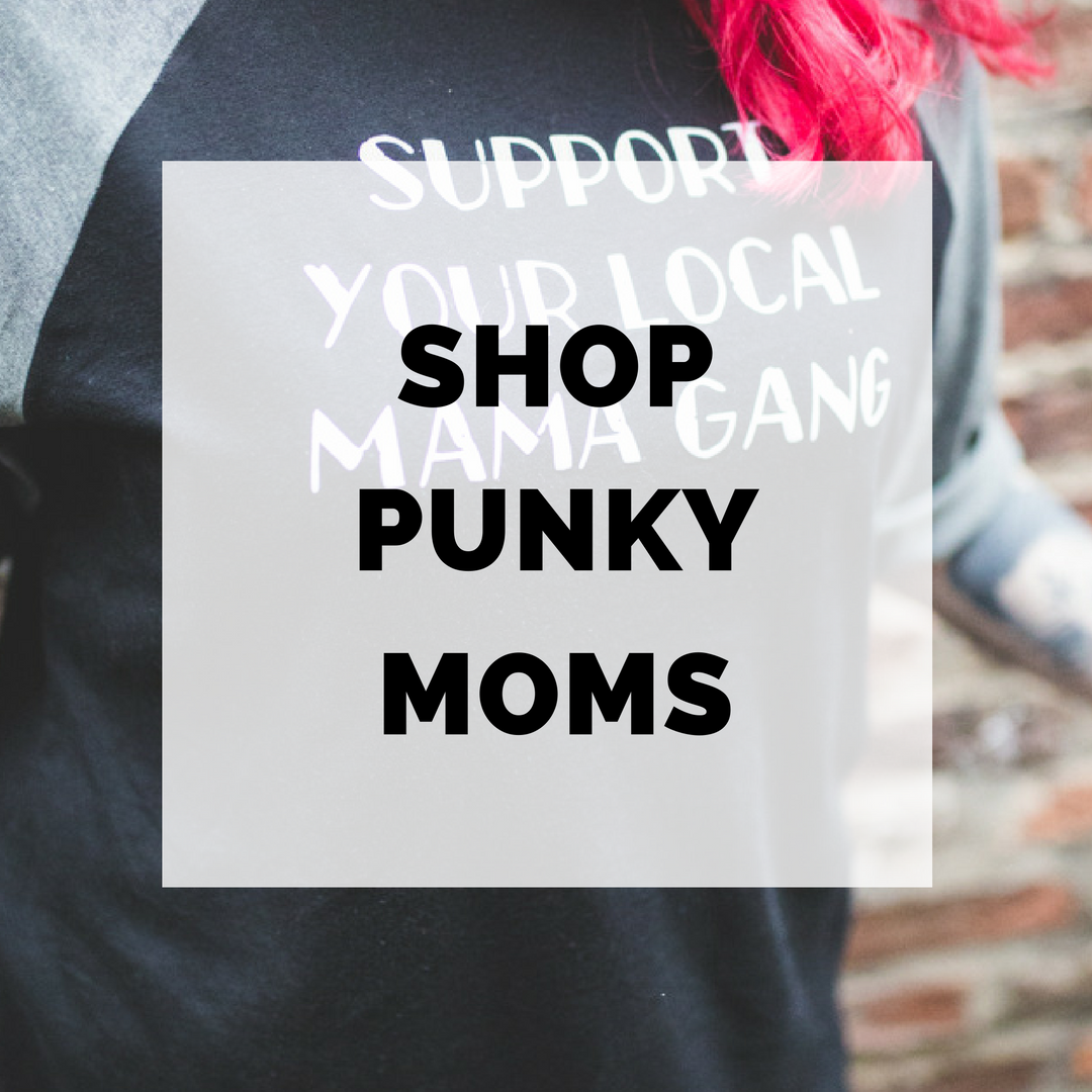 Punky Moms has revamped their online shop with a plethora of new designs that your alternative mom heart will love. New UK SHOP for our Punky Mums too!