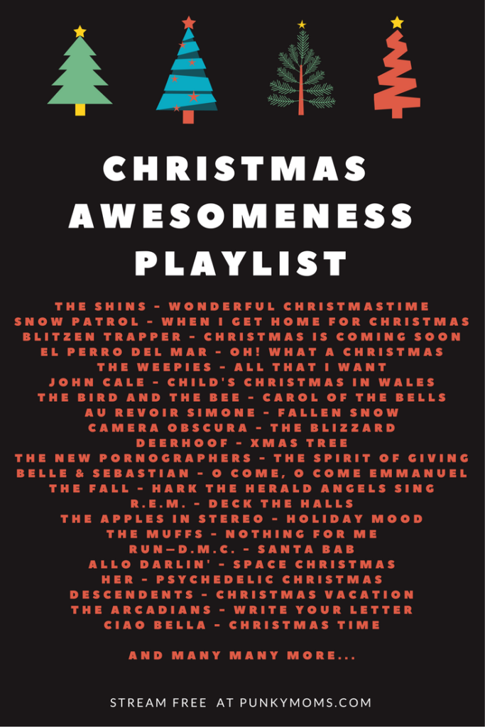 Jessica, The Punk Rock Herbalist has created us an Alternative Christmas Spotify Playlist. It is available to stream for free on Punky Moms. Everything from The Ramones to Run DMC.